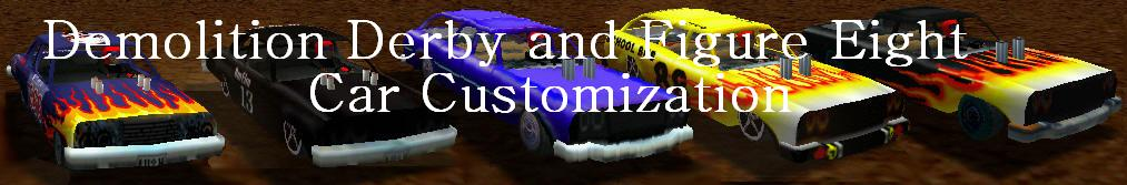 Modify cars on Demolition Derby and Figure 8 Race